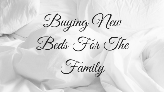 Buying New Beds For The Family