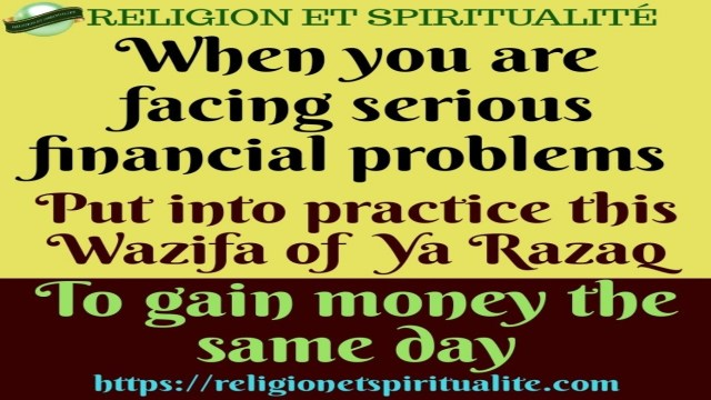 TO GAIN MONEY THE SAME DAY WITH THE WAZIFA OF YA RAZAQ