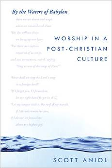 New Book! By the Waters of Babylon: Worship in a Post-Christian Culture