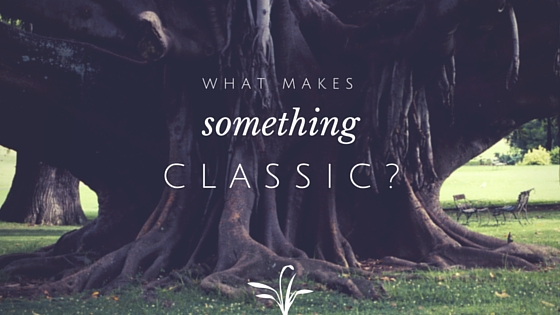 What makes something classic?
