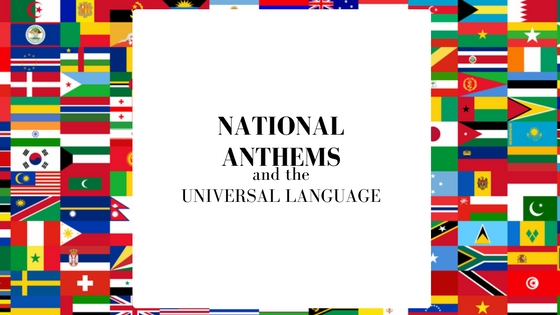 National Anthems and the Universal Language