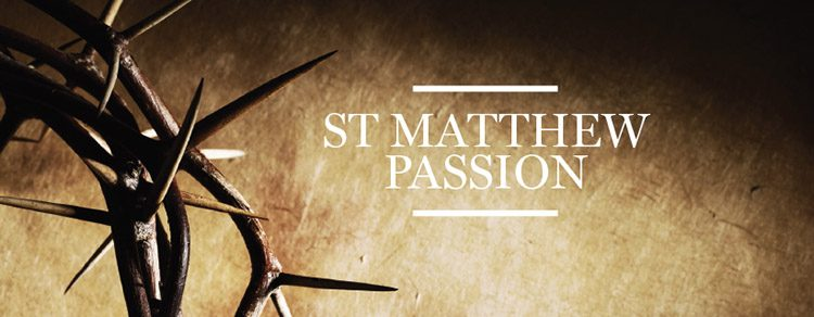 The Passion According to St. Matthew