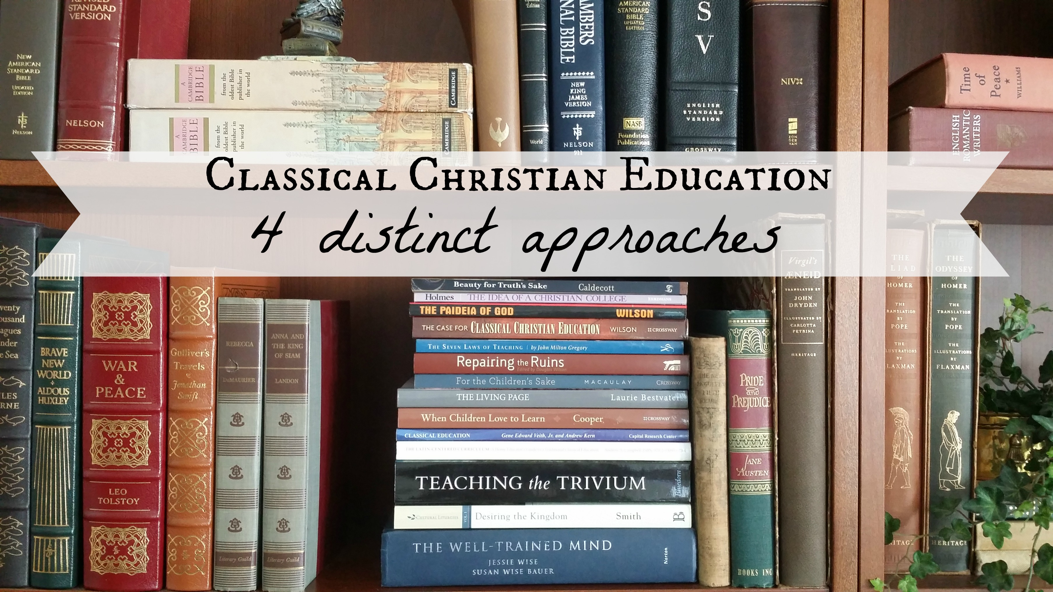 Classical Christian Education: Four Distinct Approaches, part 1