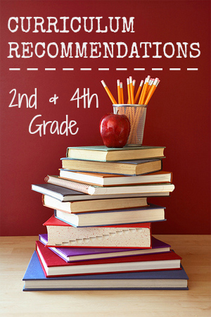 My Curriculum Recommendations: 2nd and 4th Grade