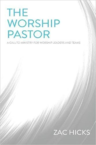 Review of The Worship Pastor by Zac Hicks