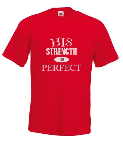 His Strength Is Perfect Red TShirt