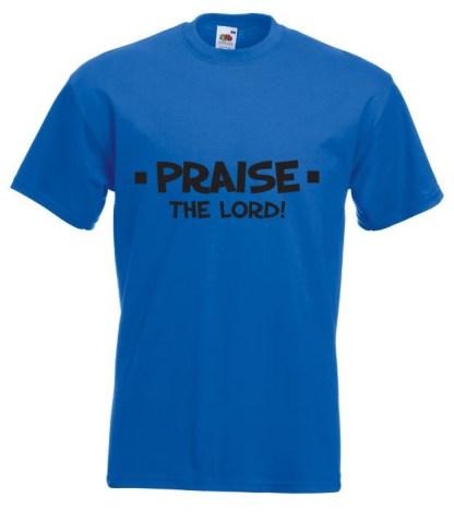 Praise The Lord Blue T Shirt