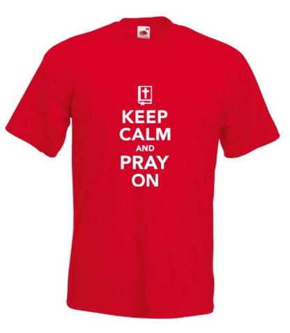 Keep Calm Pray On Red T-shirt
