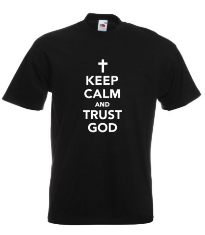 Keep Calm Trust God Black T-shirt