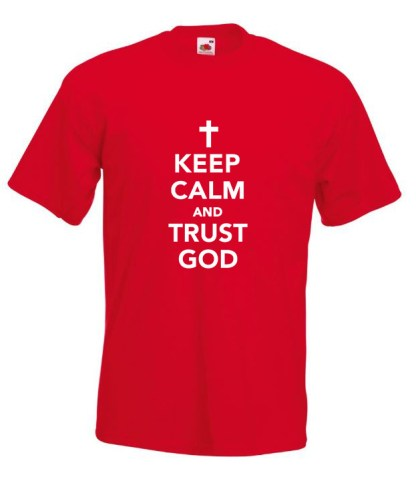 Keep Calm Trust God Red T-shirt