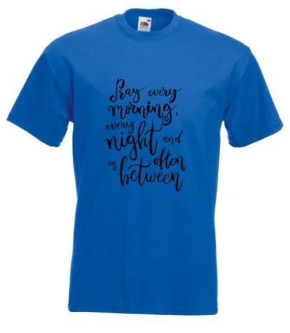 Pray Every Morning Blue TShirt