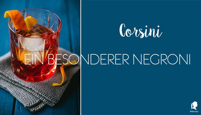 Die neue Drink Kolumne – Corsini ein besonderer Negroni