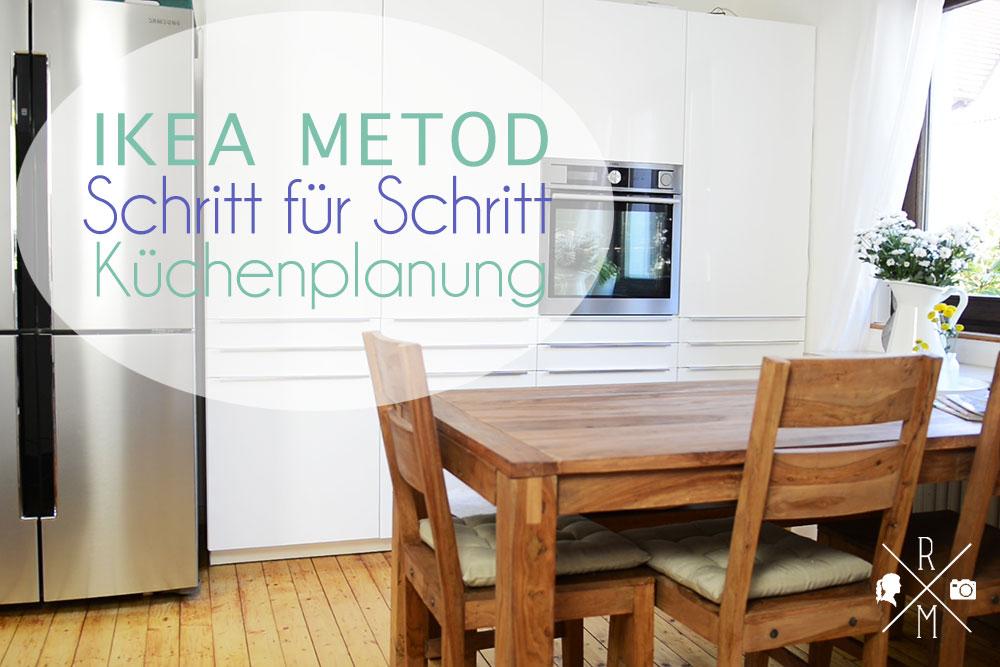IKEA METOD Küchenplanung - Eine Schritt für Schritt Anleitung   relleomein.de #ikea #küche