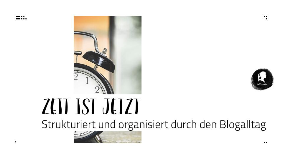 Zeit ist jetzt - Strukturiert und organisiert bloggen | relleomein.de