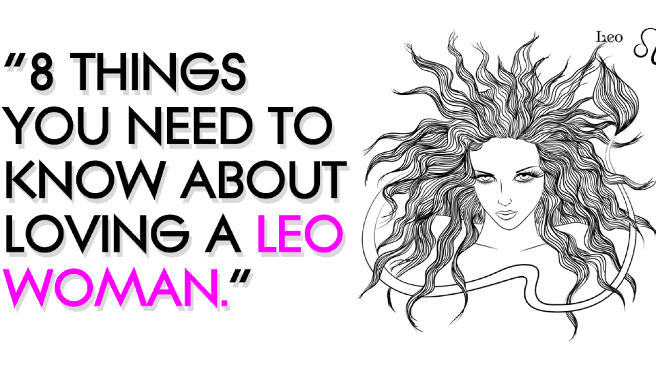 Qualities of Leo women and How to treat them the Right way!