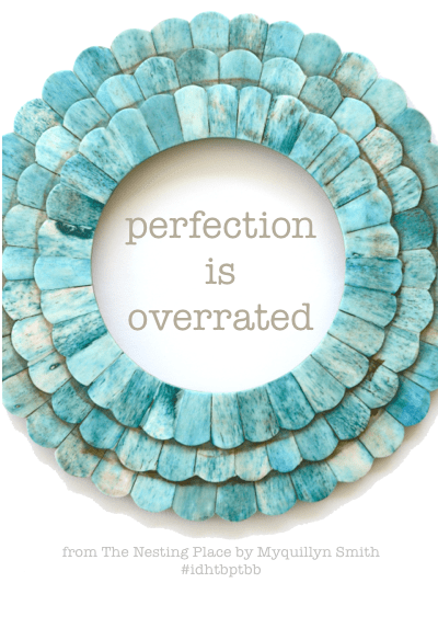 Perfection is overrated
