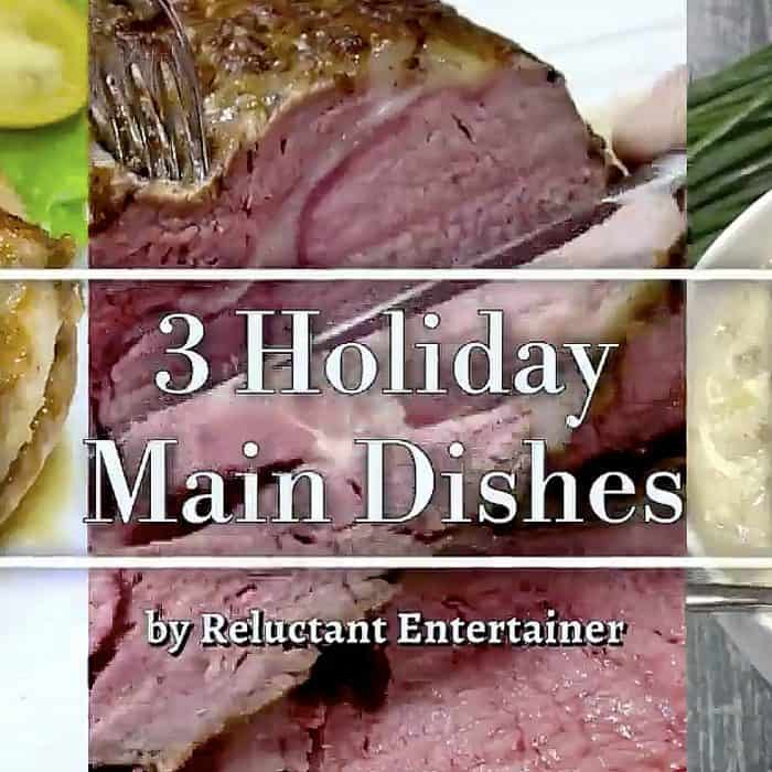 Favorite 3 Holiday Main Dishes