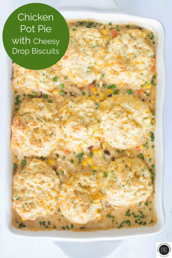 Chicken Pot Pie with Cheesy Drop Biscuits in 9x13 pan