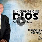 19-09-2014 – El Microscopio de Dios – Pr. Stephen Bohr