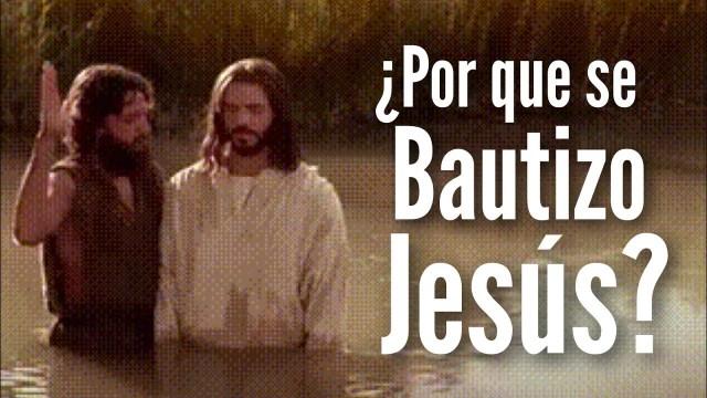 ¿Por qué se bautizó Jesús? | Rafael Díaz