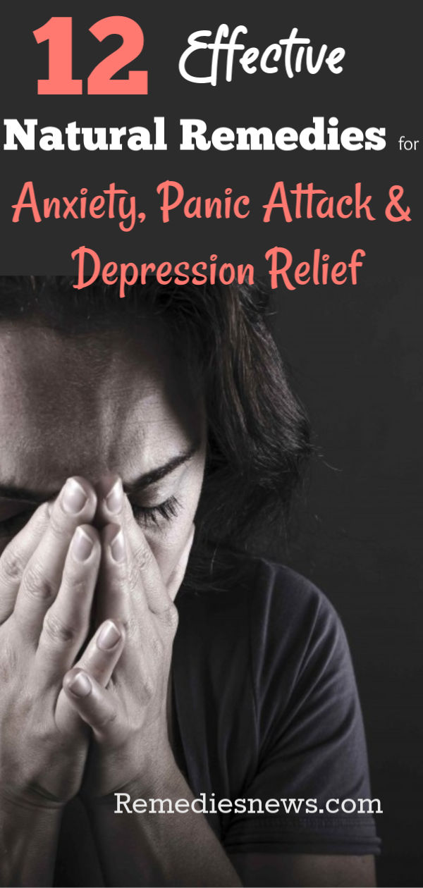 12 Natural Remedies for Anxiety, Panic Attack and Depression Relief
