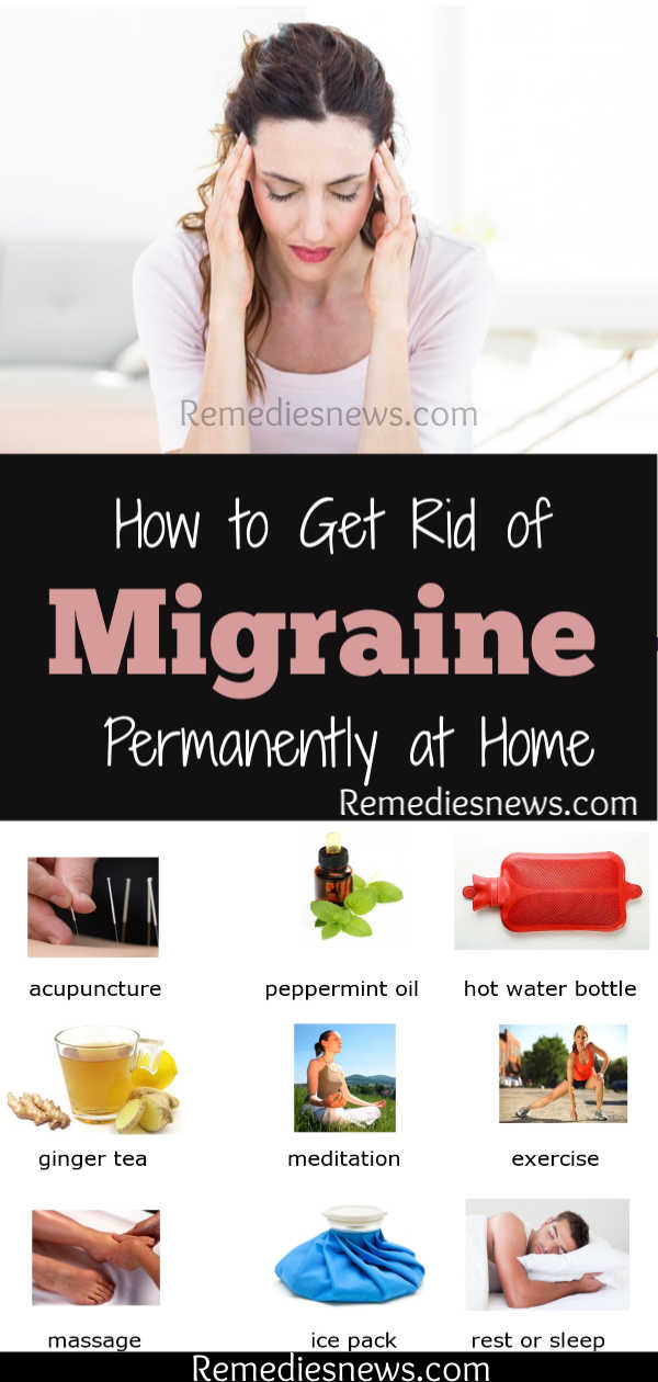 9 Migraine Remedies – How to Get Rid of Migraines Permanently at Home