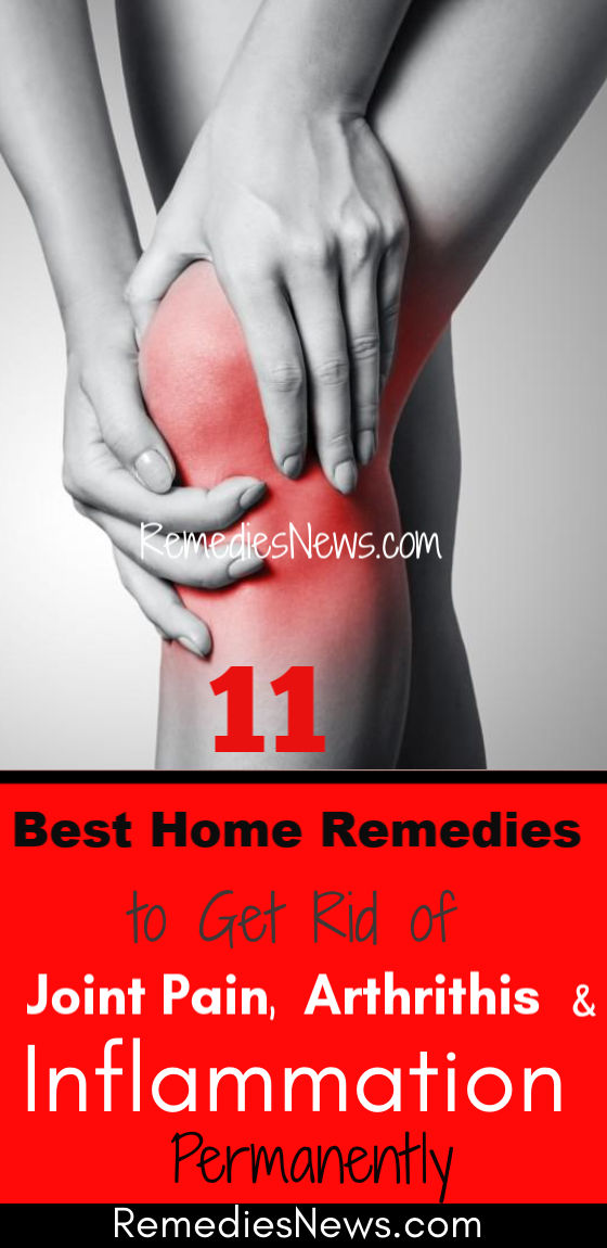 11 Home Remedies to Get Rid of Joint Pain, Arthritis, and Inflammation Permanently