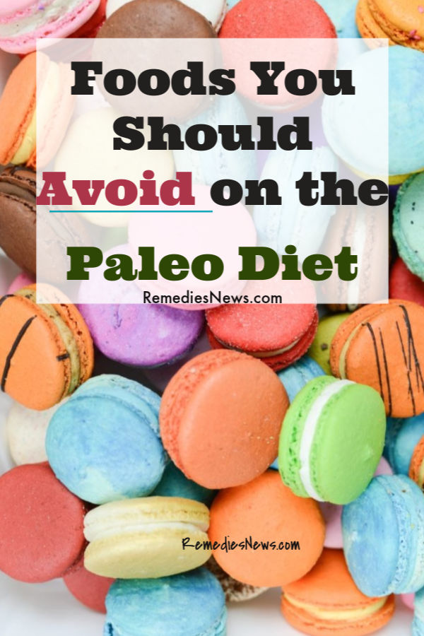 Foods You Should Avoid on the Paleo Diet