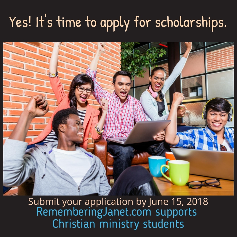 It's easy for ministry students to apply for scholarships at RememberingJanet.com