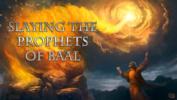Slaying the Prophets of Baal   Remnant Call