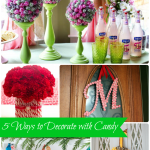 5 Ideas to Decorate with Candy