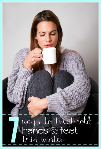 7 Ways to Treat Cold Hands and Feet This Winter - Tipsaholic