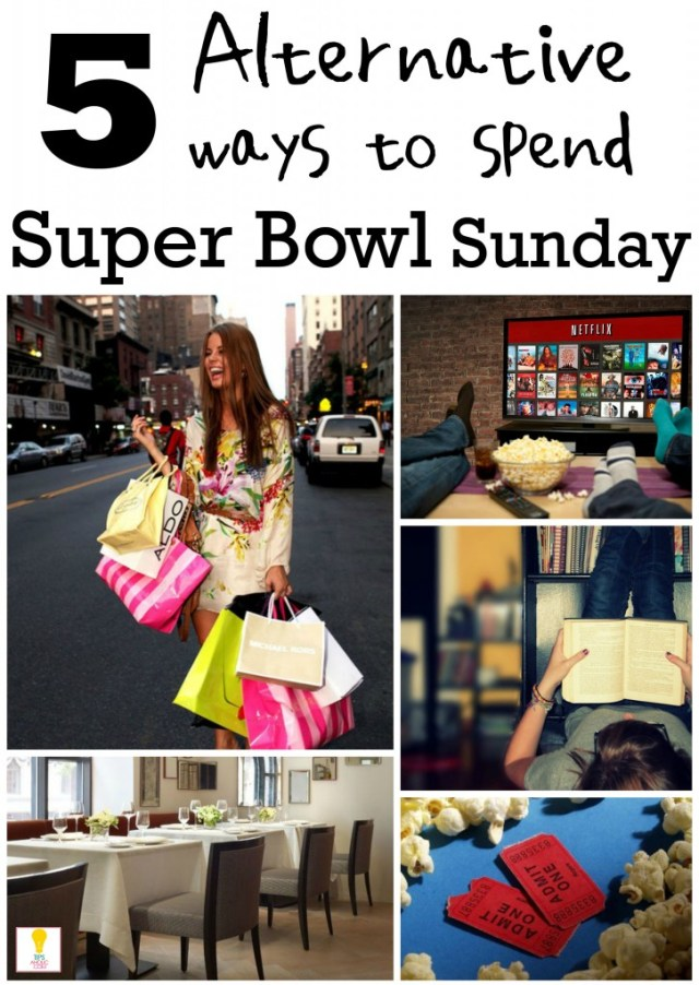 5 Alternatives to Super Bowl Sunday