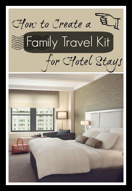 How to Create a Family Travel Kit for Hotel Stays   Tipsaholic.com #travel #kids #hotel #ideas #packing