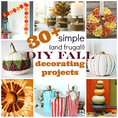 30+ Simple (and Frugal!) DIY Fall Decorating Projects ~ Tipsaholic.com #fall #autumn #diy #decorating