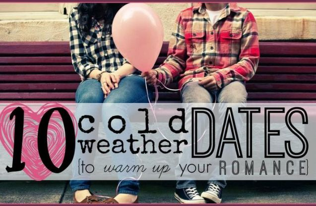 10 Cold Weather Dates to Warm Up Your Romance - Tipsaholic
