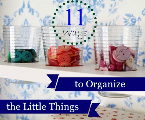 11 ways to Organize the Little Things @Tipsaholic #organizing #small #little