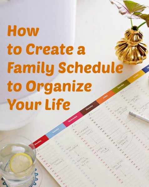 How to Create a Family Schedule to Organize Your Life @Tipsaholic