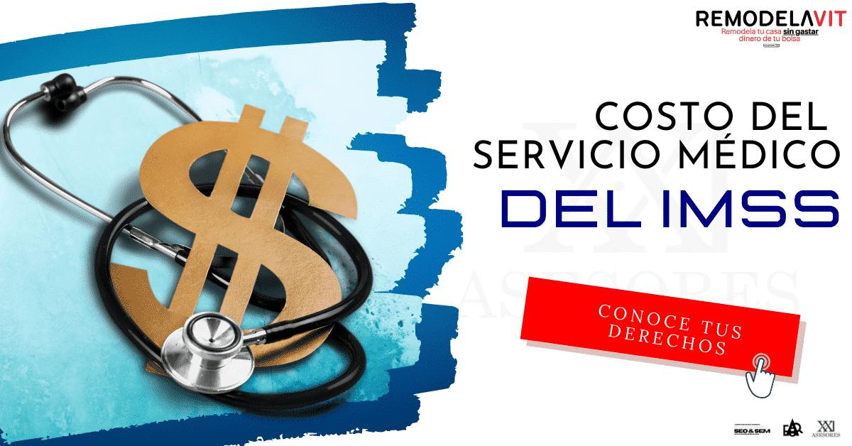 Costo del servicio médico del imss