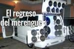 "merengue El nuevo ""boom"" del merengue"