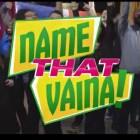 vaina Name That Vaina! (English)