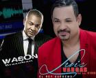 Luis Vargas y Wason Brazobán