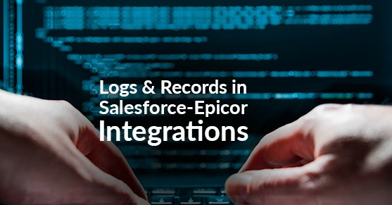 Logs and Records in Salesforce-Epicor Integrations