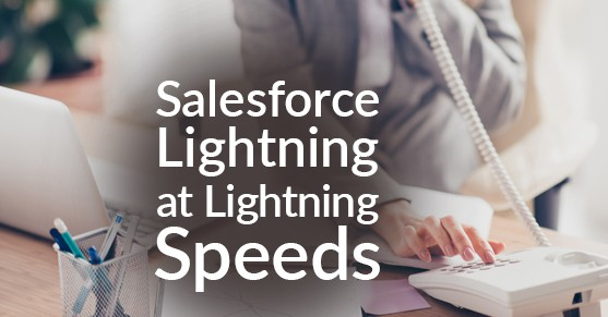 Salesforce Lightning at Lightning Speeds (Tips for Improving Load Speed)