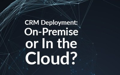 CRM Deployment: On-Premise or In the Cloud?