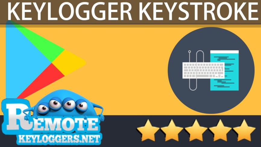 The Top 5 Free Keystroke Loggers on Google Play