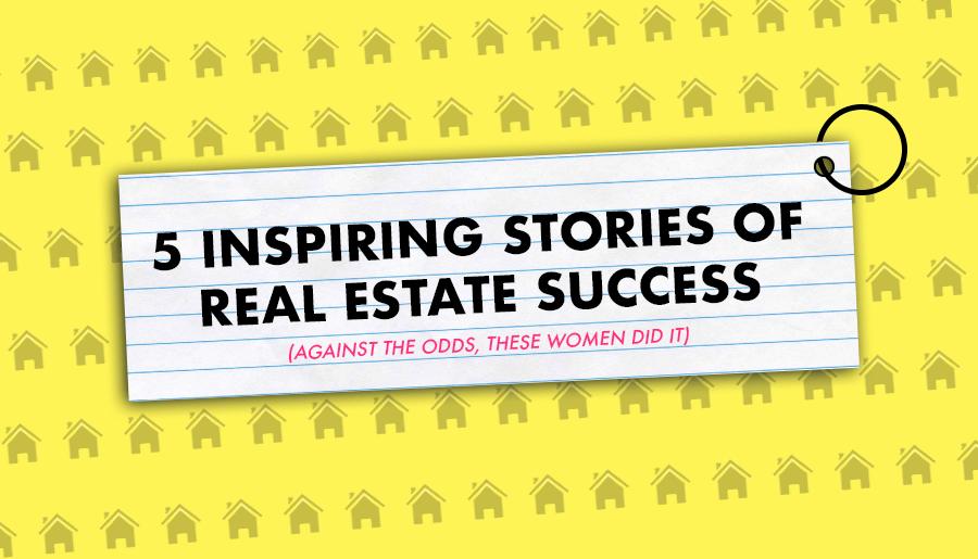5 inspiring stories of real estate success