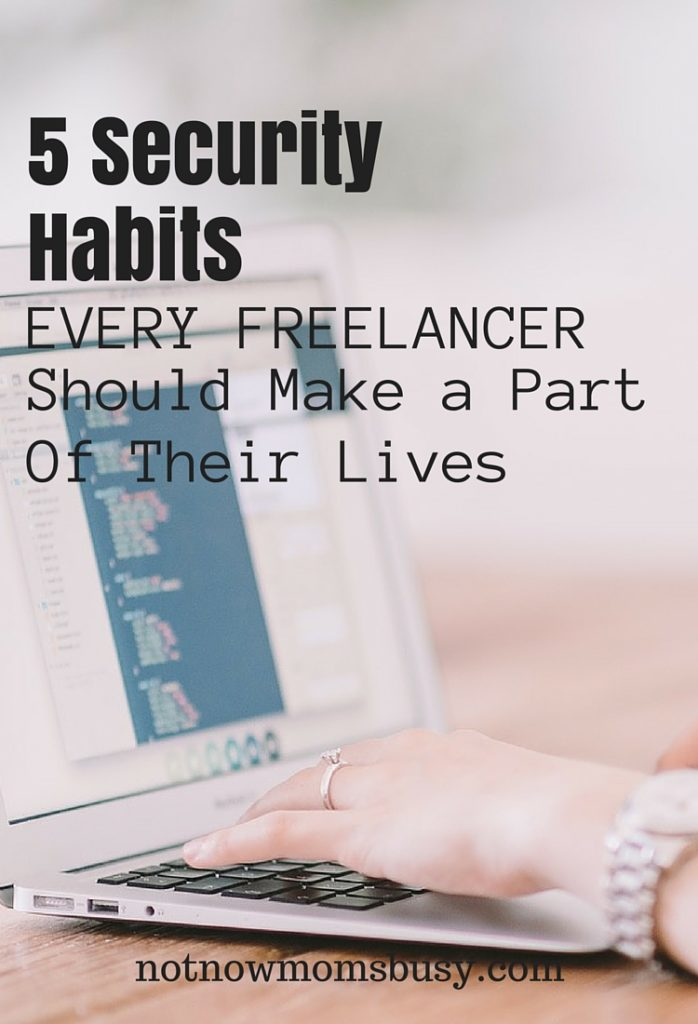 5 Security Habits Every Freelancer Should Make a Part of Their Lives