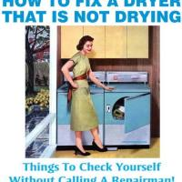 How To Fix A Clothes Dryer That Is Not Heating Or Drying Your Clothing