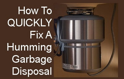 fix a humming garbage disposal fast and